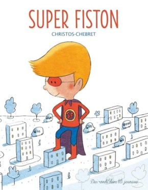 Super fiston de Christos et Sébastien Chebret
