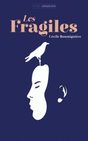 Les Fragiles de CécileRoumiguière