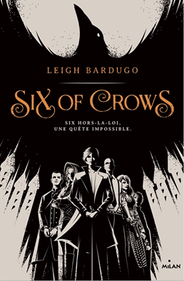 Six of Crows – 1 de Leigh Bardugo