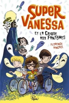 Super Vanessa et la crique aux fantômes de FlorenceHinckel