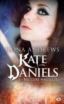 Kate Daniels – 2. Brûlure magique d'IlonaAndrews