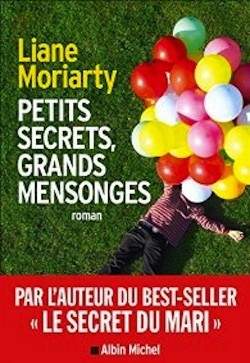 Petits secrets, grands mensonges de Liane Moriarty