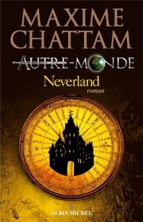 Autre-Monde – 6. Neverland de MaximeChattam