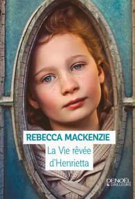 La Vie rêvée d'Henrietta de RebeccaMackenzie