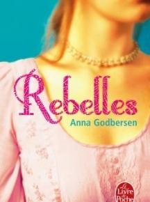 The Luxe – 1. Rebelles d'AnnaGodbersen