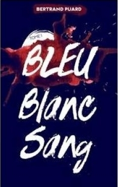 Bleu Blanc Sang – 1. Bleu de BertrandPuard