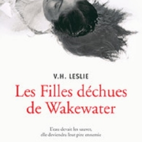 Les Filles déchues de Wakewater de V.H.Leslie