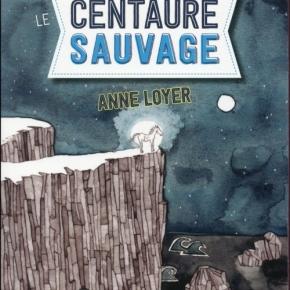 Hisse et Ho – 3. Le Centaure sauvage d'AnneLoyer