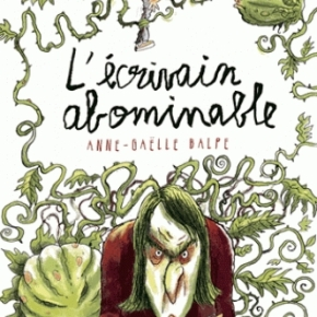 L'Ecrivain abominable d'Anne-Gaëlle Balpe