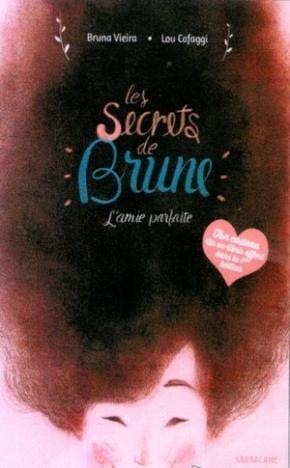 Les Secrets de Brune, l'amie parfaite de Bruna Vieira et LuCafaggi
