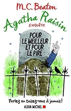 Agatha Raisin enquête – 5. Pour le meilleur et pour le pire de M. C.Beaton
