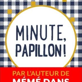 Minute, papillon ! d'AurélieValognes