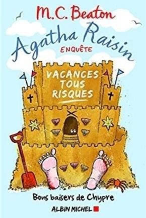 Agatha Raisin enquête – 6. Vacances tous risques de M. C.Beaton