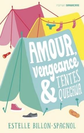 Amour, vengeance et tentes Quechua d'EstelleBillon-Spagnol