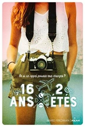16 ans, 2 étés d'AiméeFriedman