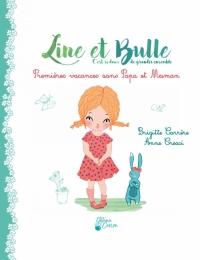 Line et Bulle : premières vacances sans papa et maman de Brigitte Carrère et AnneCresci