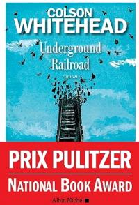 Underground Railroad de ColsonWhitehead