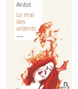 Le Mal des ardents de FrédéricAribit