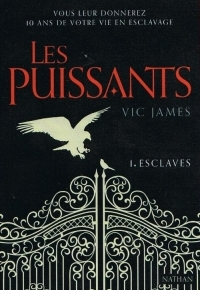 Les Puissants – 1. Esclaves de Vic James