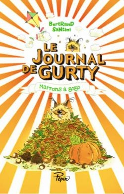 Le Journal de Gurty : Marrons à gogo de Bertrand Santini