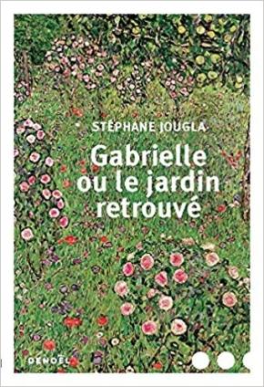 Gabrielle ou le jardin retrouvé de StéphaneJougla