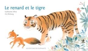 Le Renard et le tigre de Guillaume Olive et HeZhihong