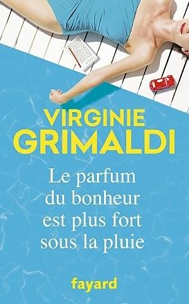 Le parfum du bonheur est plus fort sous la pluie de VirginieGrimaldi