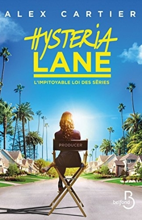 Hysteria Lane, l'impitoyable loi des séries d'Alex Cartier