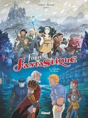 La Famille fantastique – 2. Les Orphelins de Targas de Lylian, Drouin etLorien