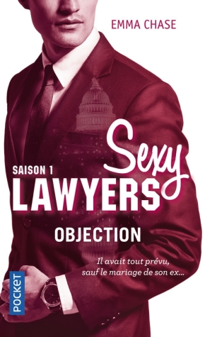 Sexy lawyers – 1. Objection d'Emma Chase
