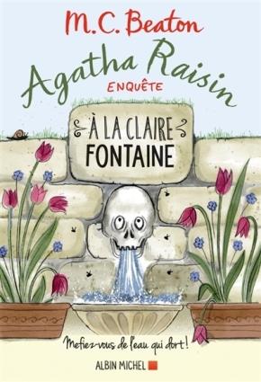 Agatha Raisin enquête – 7. A la claire fontaine de M. C.Beaton
