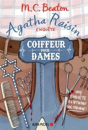 Agatha Raisin enquête – 8. Coiffeur pour dames de M. C.Beaton