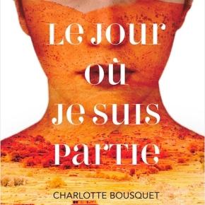 Le Jour où je suis partie de CharlotteBousquet