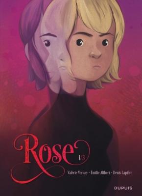 Rose – 1. Double vie / Valérie Vernay, Emilie Alibert, DenisLapière