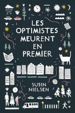 Les optimistes meurent en premier de Susin Nielsen