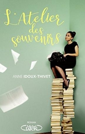L'Atelier des souvenirs d'AnneIdoux-Thivet