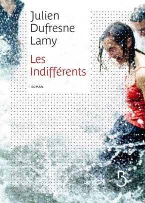 Les Indifférents de Julien DufresneLamy