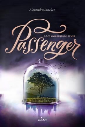 Passenger – 2. Les Voyageurs du temps d'Alexandra Bracken