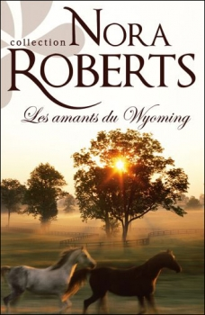 Les Amants du Wyoming de NoraRoberts
