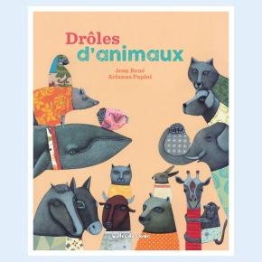 Drôles d'animaux de Jean René et AriannaPapini