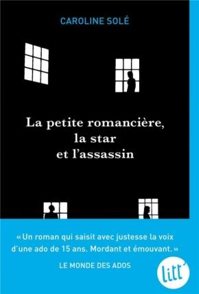La Petite romancière, la star et l'assassin de CarolineSolé