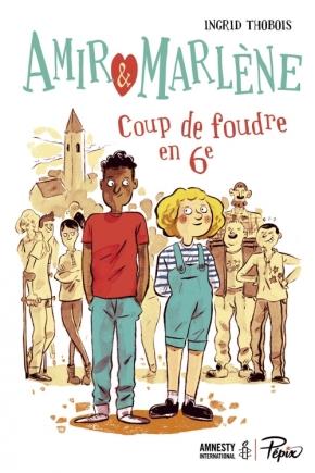 Amir et Marlène : coup de foudre en 6ème d'IngridThobois