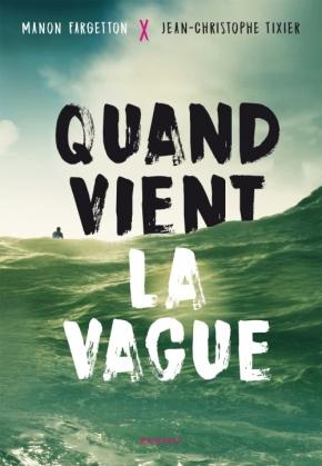 Quand vient la vague de Manon Fargetton et Jean-ChristopheTixier
