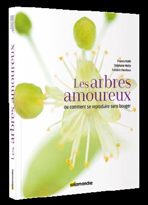 Les Arbres amoureux de Francis Hallé, Stéphane Hette et FrédéricHendoux