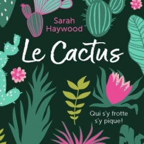 Le Cactus de SarahHaywood