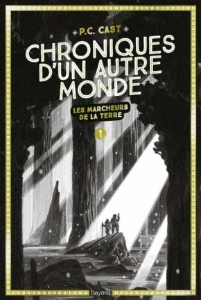 Chroniques d'un autre monde – 1. Les Marcheurs de la terre de P.C.Cast
