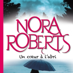 Un coeur à l'abri de NoraRoberts