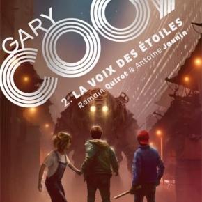 Gary Cook – 2. La Voix des étoiles de Romain Quirot et AntoineJaunin
