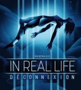 In Real Life – 1. Déconnexion de MaiwennAlix