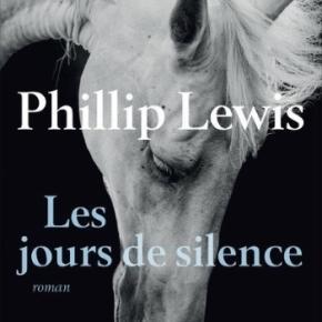 Les Jours de silence de PhillipLewis